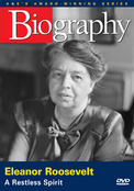 Biography: Eleanor Roosevelt, Restless Spirit
