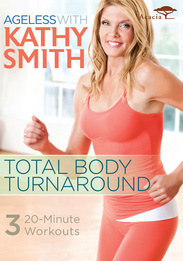 Kathy Smith: Ageless Total Body Turnaround