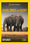 National Geographic Explorer: Warlords of Ivory