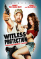Witless Protection