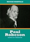Paul Robeson: Songs of Freedom - A Documentary