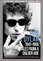 Bob Dylan: 1941-1966 Tales From A Golden Age