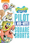 Spongebob Squarepants: The Pilot, A Mini-Movie and the Square Shorts