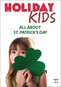 Holiday Kids - All About St. Patrick's Day