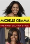 Michelle Obama: The First Lady of Style