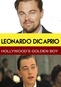 Leonardo DiCaprio: Hollywood's Golden Boy